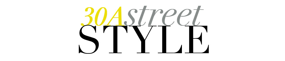 30A Street Style - Fashion + Lifestyle from 30A and Beyond