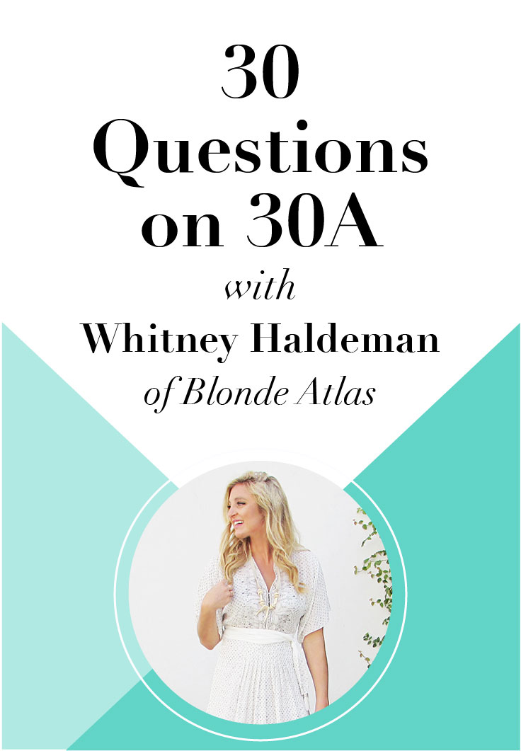 Check it out! 30 Questions on 30A with Whitney Haldeman of Blonde Atlas