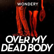 Podcast Favorites - Over My Dead Body