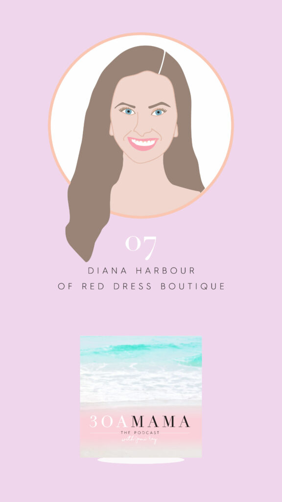 30A Mama Podcast with Jami Ray and guest Diana Harbour Red Dress Boutique Episode 7