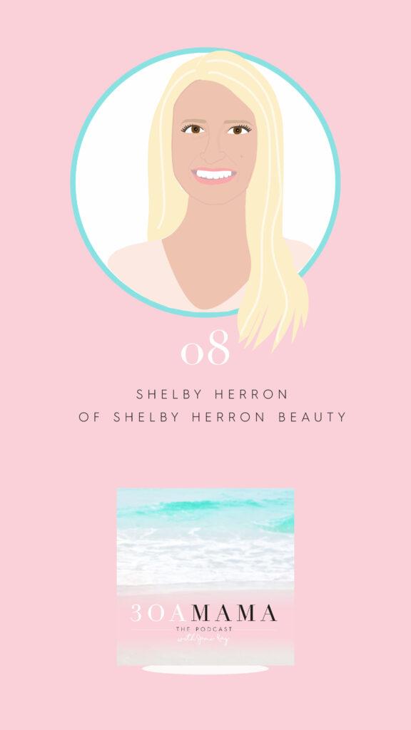 08 – Shelby Herron on 30A Mama Podcast